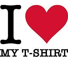 I Love My T-Shirt Photographic Print