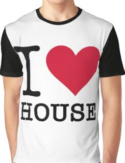 I Love House Graphic T-Shirt