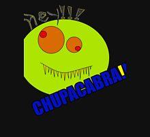 Hey!!! Chupacabra!!! Unisex T-Shirt