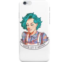 gotta let it happen iPhone Case/Skin