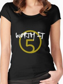 Worth It - 5H // White Text Women's Fitted Scoop T-Shirt