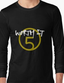 Worth It - 5H // White Text Long Sleeve T-Shirt