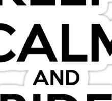 Keep Calm And Ride A MO - provocative :) Sticker