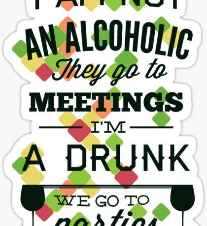 I'am not an Alcoholic Sticker