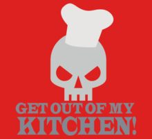 GET OUT OF MY KITCHEN with angry skull Kids Tee
