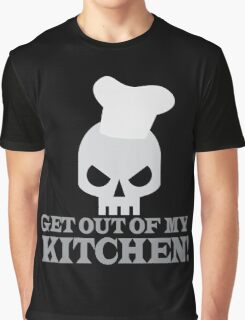 GET OUT OF MY KITCHEN with angry skull Graphic T-Shirt