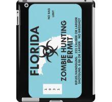 Zombie Hunting Permit - FLORIDA iPad Case/Skin