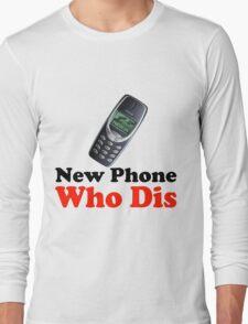 New Phone Who Dis Long Sleeve T-Shirt