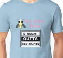 The Queen Bee - Straight Outta Restraints Unisex T-Shirt