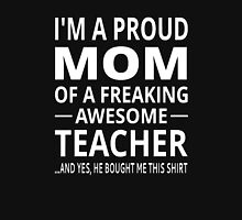 I'm A Proud Mom Of A Freaking Awesome Teacher Womens Fitted T-Shirt