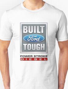 Built Ford Tough PowerStroke Diesel Unisex T-Shirt