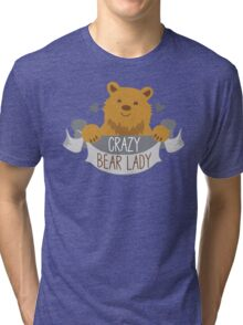 Crazy bear lady banner Tri-blend T-Shirt