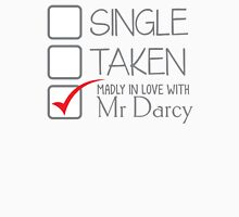 SINGLE TAKEN madly in love with MR DARCY Womens Fitted T-Shirt