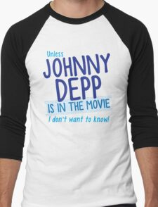 Unless Jonny Depp is in the movie I don't want to know Men's Baseball ¾ T-Shirt