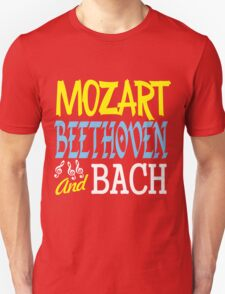 mozart, beethoven and bach Unisex T-Shirt