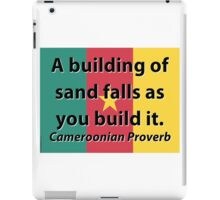 A Building Of Sand - Cameroonian Proverb iPad Case/Skin