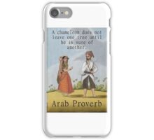A Chameleon Does Not Leave - Arab Proverb iPhone Case/Skin