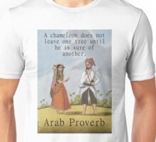 A Chameleon Does Not Leave - Arab Proverb Unisex T-Shirt
