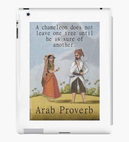 A Chameleon Does Not Leave - Arab Proverb iPad Case/Skin