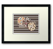 Life Is Better With Cookies Framed Print