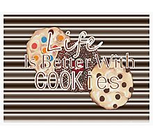Life Is Better With Cookies Photographic Print