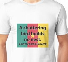A Chattering Bird - Cameroonian Proverb Unisex T-Shirt