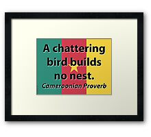 A Chattering Bird - Cameroonian Proverb Framed Print