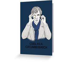 Cool As A Cucumberbatch Greeting Card