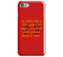 A Childs Life Is Like a Piece of Paper - Chinese Proverb iPhone Case/Skin