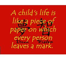 A Childs Life Is Like a Piece of Paper - Chinese Proverb Photographic Print