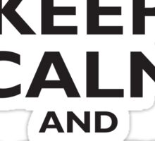 KEEP CALM, & CARRY ON, BE BRITISH, BLIGHTY, UK, WWII, PROPAGANDA, IN BLACK Sticker