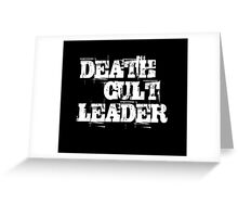 Death Cult Leader Greeting Card