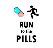 Run to the Pills Photographic Print