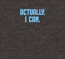 Actually, I Can Unisex T-Shirt