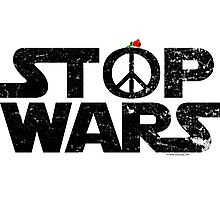 STOP WARS....a message for our UNIVERSE! Photographic Print
