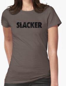 SLACKER Womens Fitted T-Shirt