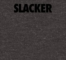 SLACKER Unisex T-Shirt
