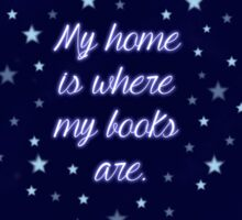 My home is where my books are - quote Sticker