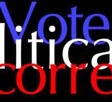 Vote Politically Incorrect Sticker