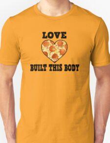 Love Built This Body [Pizza] Unisex T-Shirt