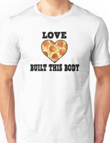 Love Built This Body [Pizza] Unisex T-Shirt