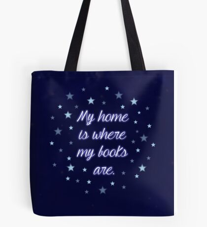 My home is where my books are - quote Tote Bag