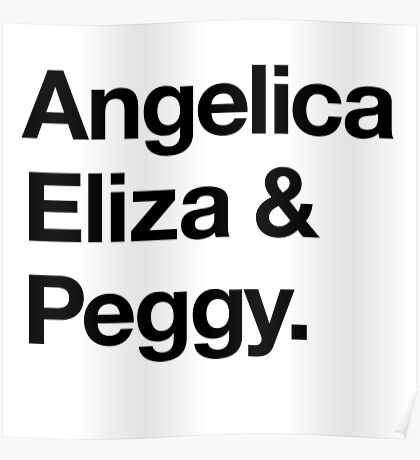 Helvetica Angelica Eliza and Peggy (Black on White) Poster