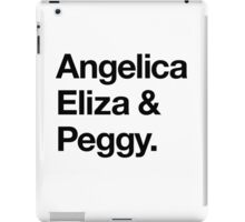 Helvetica Angelica Eliza and Peggy (Black on White) iPad Case/Skin