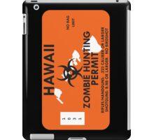 Zombie Hunting Permit - HAWAII iPad Case/Skin