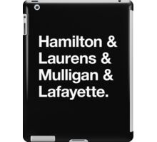 Helvetica Hamilton and Laurens and Mulligan and Lafayette (White on Black) iPad Case/Skin