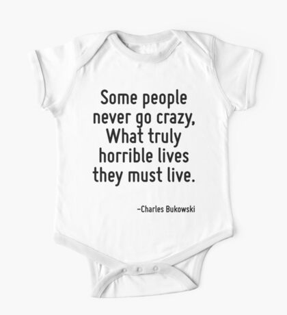 Some people never go crazy, What truly horrible lives they must live. One Piece - Short Sleeve