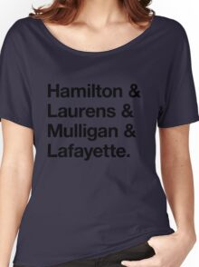 Helvetica Hamilton and Laurens and Mulligan and Lafayette (Black on White) Women's Relaxed Fit T-Shirt
