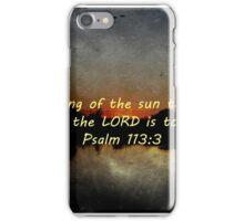 """Psalm 113:3"" by Carter L. Shepard""  iPhone Case/Skin"