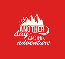Another Day Another Adventure Motivational T-Shirt